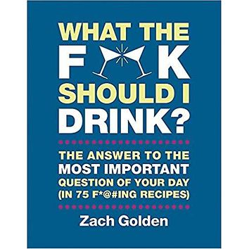 WHAT THE F*CK SHOULD I DRINK BOOK