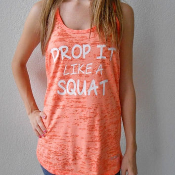 Womens Crossfit Tank Top. Womens Burnout Workout Tank. Drop it Like a Squat Tank. Womens Burnout Tank Top. Workout Tank Top. Gym Tank Top.