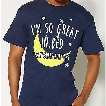 I'm So Great In Bed I Can Sleep For Days T shirt - Spencer's