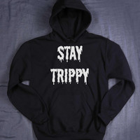 Grunge Stay Trippy Hoodie Slogan Hipster Acid Trip Tumblr Sweatshirt Jumper