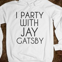 I PARTY WITH JAY GATSBY HOODIE