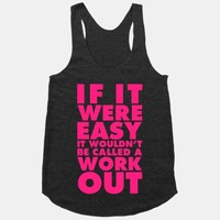 If It Were Easy It Wouldn't Be Called a Workout