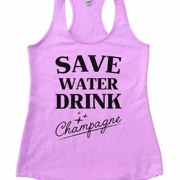 SAVE WATER DRINK Champagne Womens Workout Tank Top