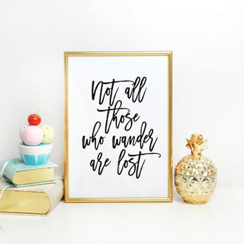 Inspirational quote poster minimalist art print boho chic wall art high school callege graduation gift Not all who wander are lost Printable