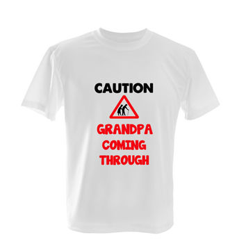 Caution Grandpa Coming Through Funny Joke Tshirt - Mens Grandparents Gift Birthday Older T-shirt Gag Gift For Husband 2260
