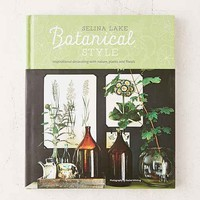 Botanical Style: Inspirational Decorating With Nature, Plants And Florals By Selina Lake