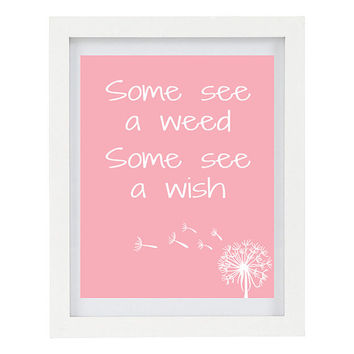 Some See A Weed, Some See A Wish, Dandelion Art Print, Modern Home Decor, Nature, Modern Botanical Art, 8 x 10 Typography Print, Positivity