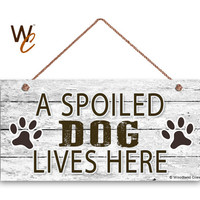 "Spoiled Dog Sign, A Spoiled Dog Lives Here, Dog Paw Prints, Rustic Decor,  5"" x 10"" Sign, Love Dogs, Dog Gift, Dog Owner, Made To Order"