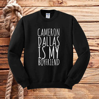 cameron dallas is my boyfriend sweater unisex adults