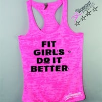 Fit Girls Do It Better Burnout Tank Top