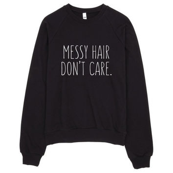Messy Hair Don't Care Sweater