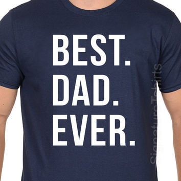 Best Dad Ever, Father's Day Gift, Mens t shirt, Dad tshirt, Christmas Gift New Dad Husband Gift Awesome Dad Funny Tshirt New Dad Gift