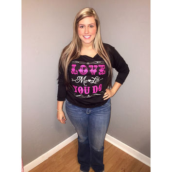 Love Me Like You Do - Long Sleeve