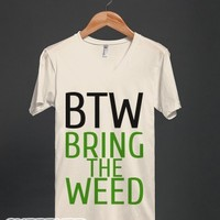 BTW, Weed-Unisex Organic Natural T-Shirt