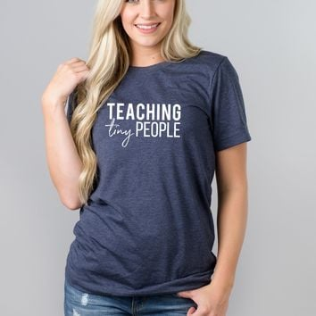 Teaching Tiny People Tee