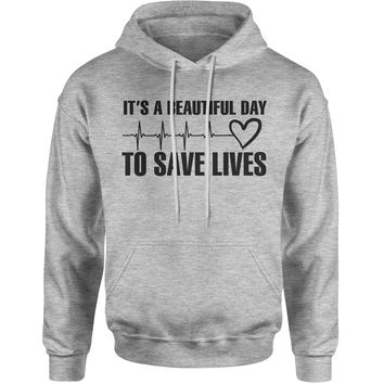 (Black Print) It's A Beautiful Day To Save Lives Adult Hoodie Sweatshirt