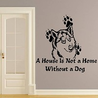 Wall Decals Quotes Vinyl Sticker Decal Quote DOG A House Is Not a Home Without a dog Home Decor Bedroom Art Design Interior NS481
