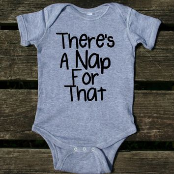There's A Nap For That Baby Bodysuit Funny Cute Newborn Infant Kids Girl Boy Baby Shower Gift Clothing