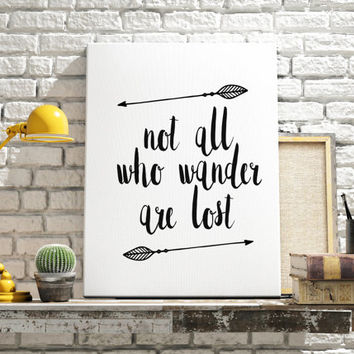 Not All Who Wander Are Lost Modern Inspirational Travel Quote Design  Typography Typography Archival Print Word