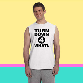 Turn down for what (2) Sleeveless T-shirt