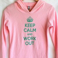 Keep Calm and Work Out Pink Hoodie