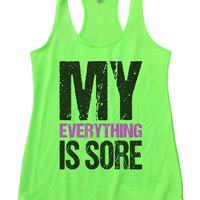 My Everything Is Sore Womens Workout Tank Top