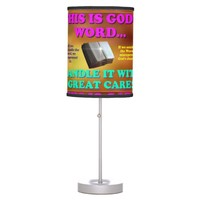This is God's word...Handle it with great care! Table Lamp