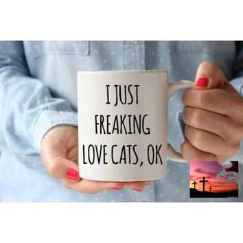 I Just Freaking Love Cats Coffee Mug Funny