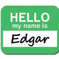 Edgar Hello My Name Is Mouse Pad