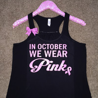 In October We Wear Pink -  Ruffles with Love - BLACK - Breast Cancer Tank - Racerback Tank - Womens Fitness - Workout Clothing - Workout Shirts with Saying