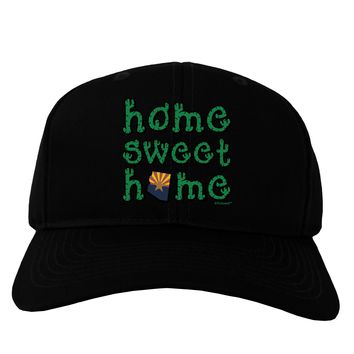 Home Sweet Home - Arizona - Cactus and State Flag Adult Dark Baseball Cap Hat by TooLoud