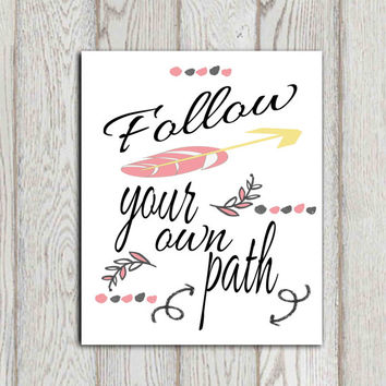 Follow your own path Inspirational quote printable Feather arrow art PRINT Pink gray Nursery decor Wall art 5x7 8x10 Tribal decor DOWNLOAD