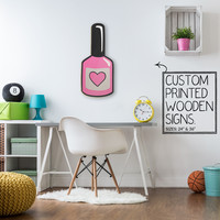 Pink Nail Polish Custom Printed Wood Sign Unique Trendy Game Room