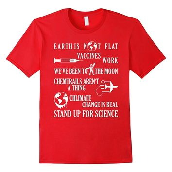 Science Shirt Earth Is Not Flat Stand Up For Science T-Shirt