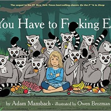You Have to F*****g Eat Hardcover – November 12, 2014