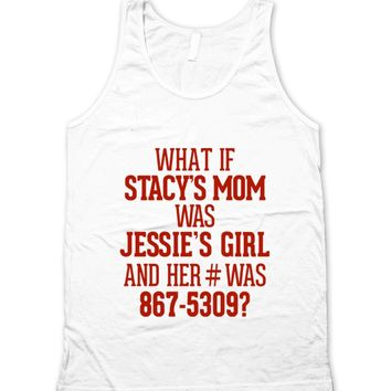 What if Stacys Mom Was Jessies Girl Unisex Tank Top
