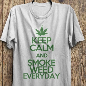 Keep Calm and Smoke Weed Everyday- Funny t-shirt,  keep calm t-shirt, Black Friday, Boxing day, Christmas Blowout Clearance Sale