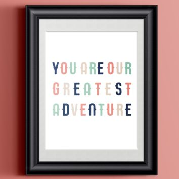 You Are Our Greatest Adventure Coral Modern Nursery Art Print  | Wall Decor