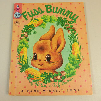 Fuss Bunny, 1955 Rand McNally Tip Top Elf Book, Early Edition Vintage Childrens Story Book, Orange Pink Green Story Book, Easter
