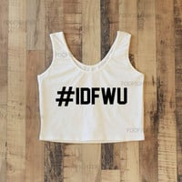 I Don't Fuck With You IDFWU Shirt Sporty Crop Top Yoga Top Tank Top Midriff Mid Driff Belly Shirt – Size S M