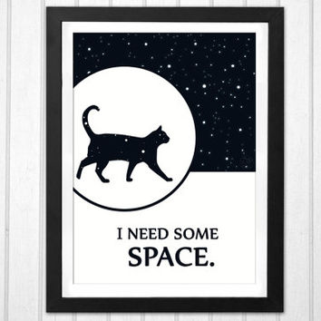 Funny cat quote I need some space cat printable poster space stars illustration INSTANT DOWNLOAD