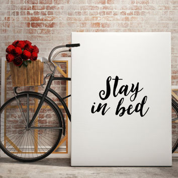 "Inspirational poster ""Stay in bed"" Motivational quote Love poter Relax quote Bedroom quote Bedroom poster Printable qutoe Wall artwork"