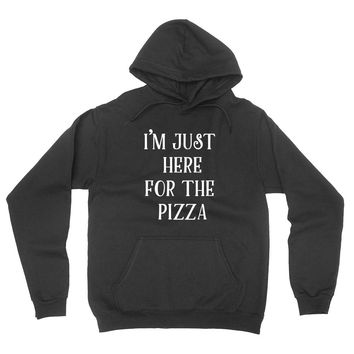 I'm just here for the pizza hoodie