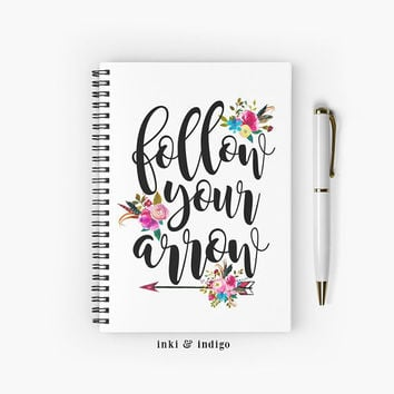 Follow Your Arrow - Spiral Notebook With Lined Paper, A5 Writing Journal, Diary Lined Journal, Inspirational Quote