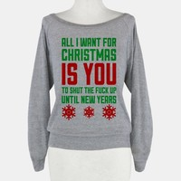 All I Want For Christmas Is You (To Shut The Fuck Up Until New Years)