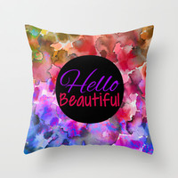 HELLO BEAUTIFUL Colorful Art Typography Inspirational Abstract Watercolor Painting Ombre Rainbow Throw Pillow by EbiEmporium