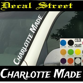 "Charlotte Made Vertical  Windshield  Die Cut Vinyl Decal Sticker 4"" x 22"""