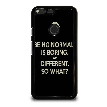 NORMAL IS BORING QUOTES Google Pixel XL Case Cover