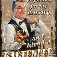 Tin Sign - I Hired A Bartender