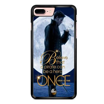 Once Upon A Time Captain Hook Believe iPhone 7 Plus Case